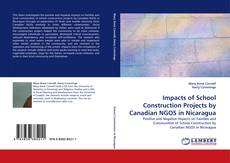 Bookcover of Impacts of School Construction Projects by Canadian NGOS in Nicaragua