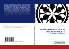 Bookcover of INDENTURED SERVITUDE IN LANCASTER COUNTY