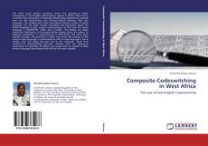 Bookcover of Composite Codeswitching in West Africa