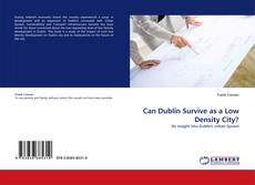 Bookcover of Can Dublin Survive as a Low Density City?