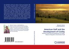 Bookcover of American Golf and the Development of Civility