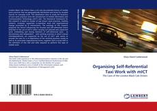 Bookcover of Organising Self-Referential Taxi Work with mICT