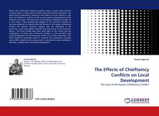 Bookcover of The Effects of Chieftaincy Conflicts on Local Development