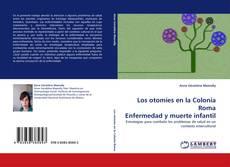 Обложка Los otomíes en la Colonia Roma Enfermedad y muerte infantil