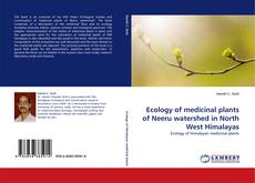 Bookcover of Ecology of medicinal plants of Neeru watershed in North West Himalayas