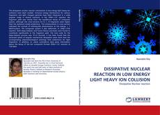 Bookcover of DISSIPATIVE NUCLEAR REACTION IN LOW ENERGY LIGHT HEAVY ION COLLISION