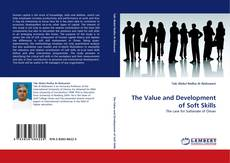 Bookcover of The Value and Development of Soft Skills