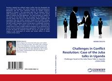 Copertina di Challenges in Conflict Resolution: Case of the Juba talks in Uganda