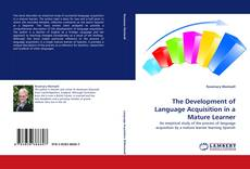 Bookcover of The Development of Language Acquisition in a Mature Learner