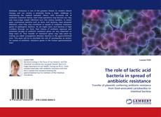 Обложка The role of lactic acid bacteria in spread of antibiotic resistance