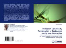 Bookcover of Impact of Community Participation in Ecotourism on Income Generation