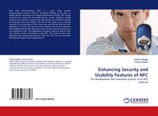 Bookcover of Enhancing Security and Usability Features of NFC