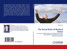 Bookcover of The Sexual Basis of Mystical Vision