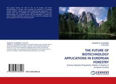 Borítókép a  THE FUTURE OF BIOTECHNOLOGY APPLICATIONS IN EUROPEAN FORESTRY - hoz
