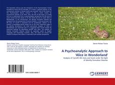 Bookcover of A Psychoanalytic Approach to ''Alice in Wonderland''