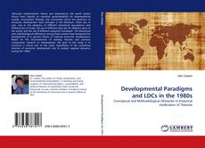 Bookcover of Developmental Paradigms and LDCs in the 1980s