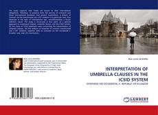 Bookcover of INTERPRETATION OF UMBRELLA CLAUSES IN THE ICSID SYSTEM