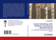 Bookcover of Seismic Retrofitting of RC Buildings using Buckling Restrained Braces