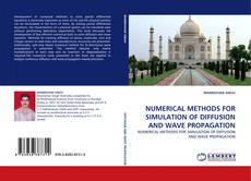 Bookcover of NUMERICAL METHODS FOR SIMULATION OF DIFFUSION AND WAVE PROPAGATION