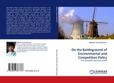 Couverture de On the Battleground of Environmental and Competition Policy