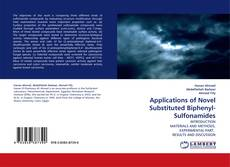 Copertina di Applications of Novel Substituted Biphenyl-Sulfonamides