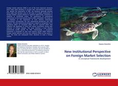 Copertina di New Institutional Perspective on Foreign Market Selection