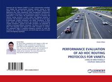 Couverture de PERFORMANCE EVALUATION OF AD HOC ROUTING PROTOCOLS FOR VANETs