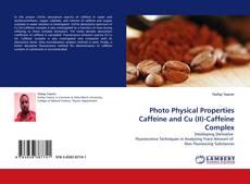 Couverture de Photo Physical Properties Caffeine and Cu (II)-Caffeine Complex