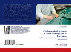 Bookcover of Challenges Facing Home Based Care Programs in Botswana