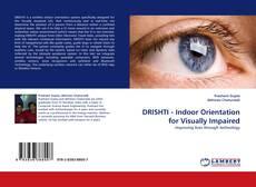 Bookcover of DRISHTI - Indoor Orientation for Visually Impaired