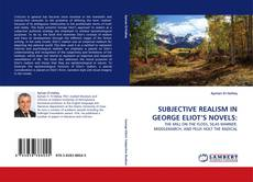 Bookcover of SUBJECTIVE REALISM IN GEORGE ELIOT''S NOVELS: