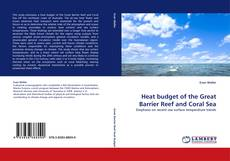 Bookcover of Heat budget of the Great Barrier Reef and Coral Sea