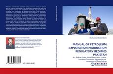 Bookcover of MANUAL OF PETROLEUM EXPLORATION PRODUCTION REGULATORY REGIMES PAKISTAN