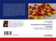 Bookcover of Perceptions of Ototoxicity in Oncology