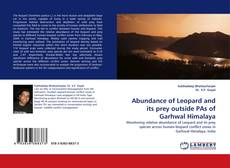 Bookcover of Abundance of Leopard and its prey outside PAs of Garhwal Himalaya