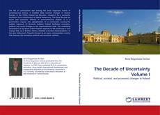 The Decade of Uncertainty Volume I kitap kapağı