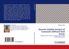 Portada del libro de Dynamic Stability Analysis of Composite Stiffened Shell Panels