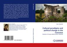 Bookcover of Cultural paradigms and political change in the Caucasus