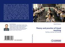 Bookcover of Theory and practice of Good teaching