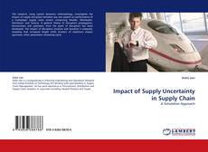 Bookcover of Impact of Supply Uncertainty in Supply Chain