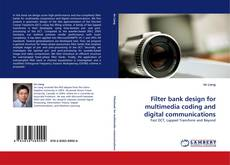 Bookcover of Filter bank design for multimedia coding and digital communications