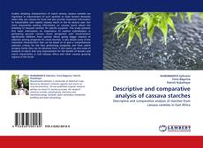 Bookcover of Descriptive and comparative analysis of cassava starches