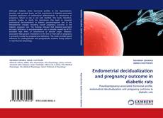 Bookcover of Endometrial decidualization and pregnancy outcome in diabetic rats