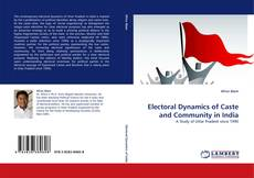 Bookcover of Electoral Dynamics of Caste and Community in India