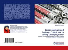 Couverture de Career guidance and Training: Critical tool to solving unemployment?