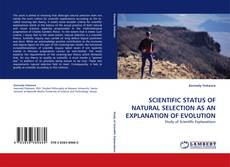 Bookcover of SCIENTIFIC STATUS OF NATURAL SELECTION AS AN EXPLANATION OF EVOLUTION
