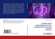 Bookcover of Cytokine gene polymorphisms in the pathogenesis of chronic gastritis