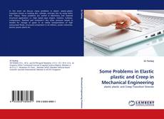 Buchcover von Some Problems in Elastic plastic and Creep in Mechanical Engineering