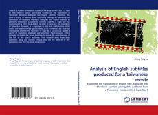 Bookcover of Analysis of English subtitles produced for a Taiwanese movie