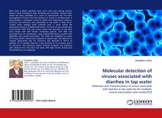 Portada del libro de Molecular detection of viruses associated with diarrhea in tap water